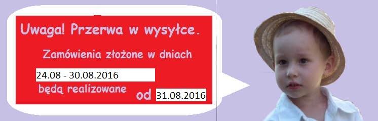 Przerwa w wysyłce od 24.08 do 30.08.2016